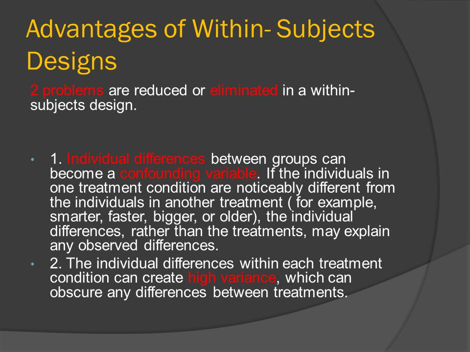 Advantages of Within- Subjects Designs