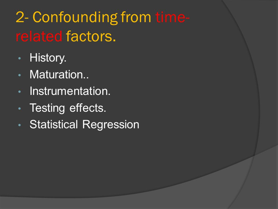 2- Confounding from time- related factors.