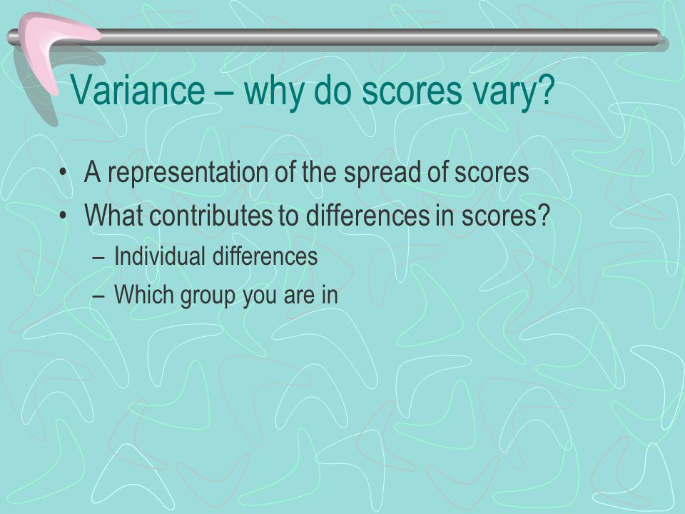 Variance – why do scores vary