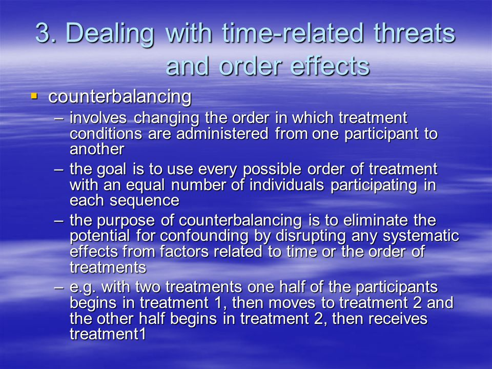 3. Dealing with time-related threats and order effects