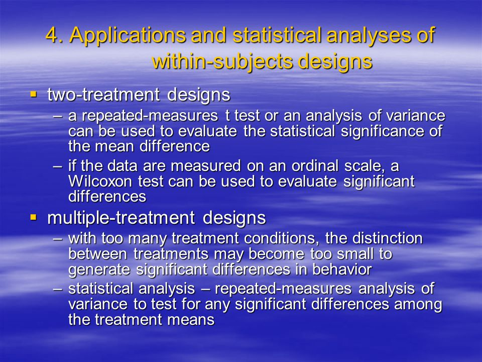 4. Applications and statistical analyses of within-subjects designs
