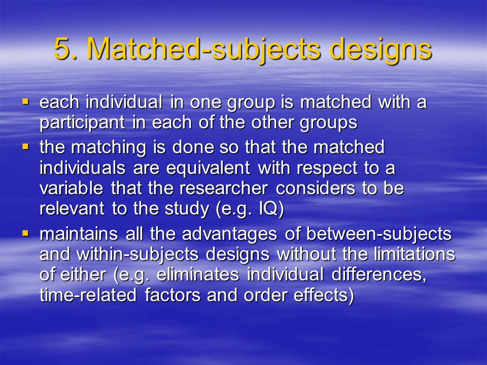 5. Matched-subjects designs