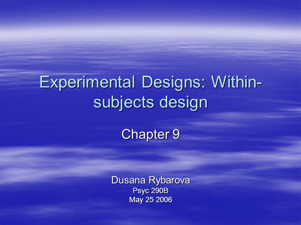 Experimental Designs: Within-subjects design