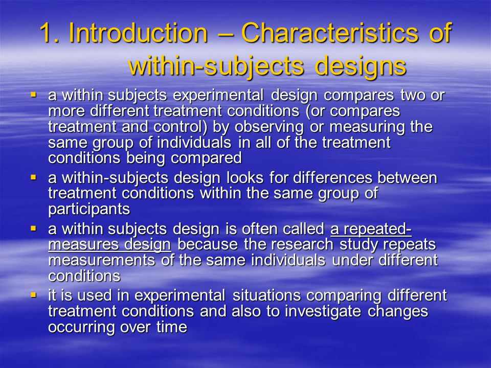 1. Introduction – Characteristics of within-subjects designs