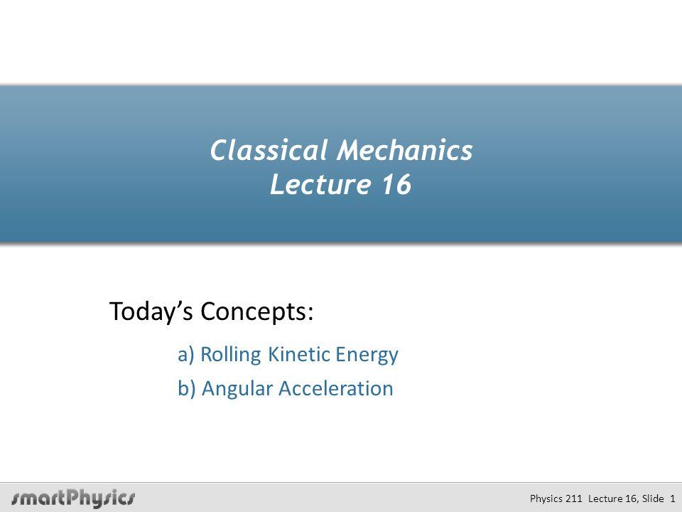 Classical Mechanics Lecture 16