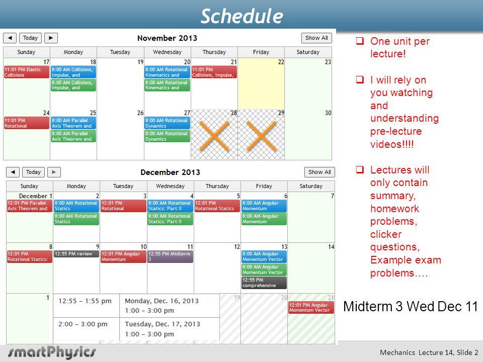 Schedule Midterm 3 Wed Dec 11 One unit per lecture!