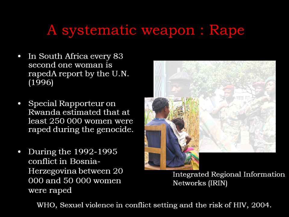 A systematic weapon : Rape