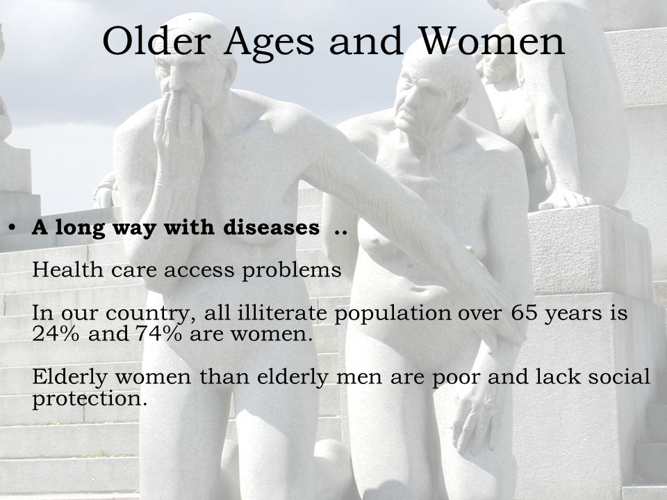 Older Ages and Women