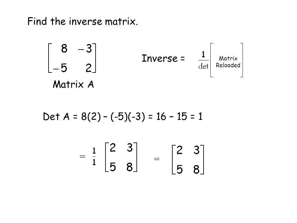 Find the inverse matrix.