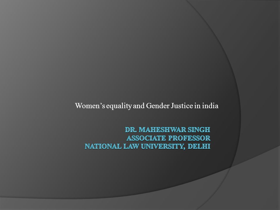 Dr. Maheshwar Singh Associate Professor National Law University, Delhi