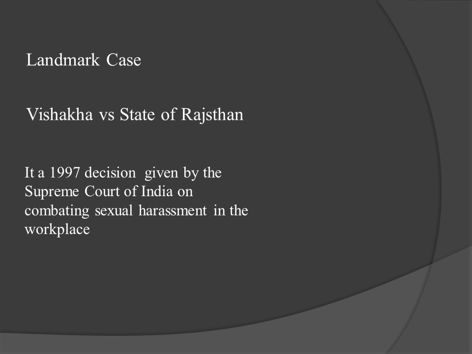 Landmark Case Vishakha vs State of Rajsthan