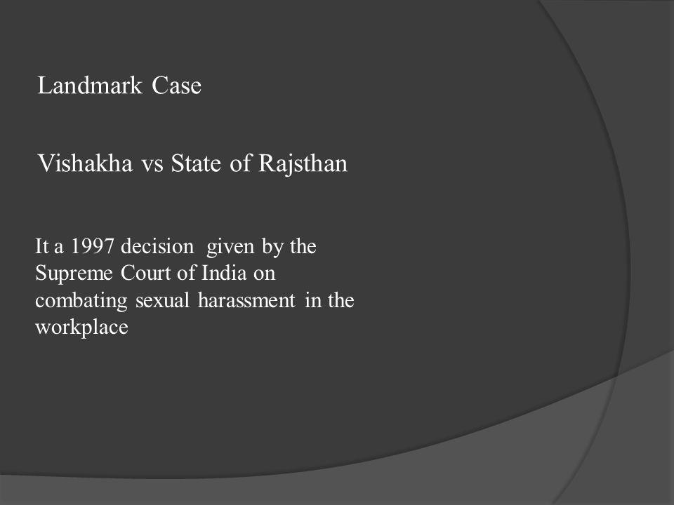 Landmark Case Vishakha vs State of Rajsthan