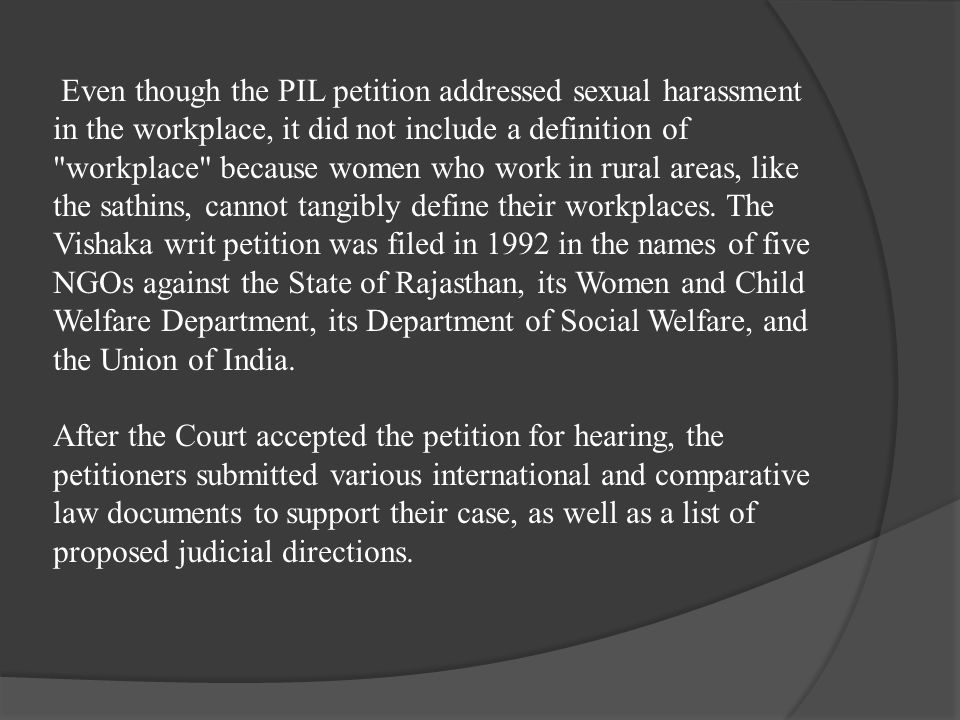 Even though the PIL petition addressed sexual harassment in the workplace, it did not include a definition of workplace because women who work in rural areas, like the sathins, cannot tangibly define their workplaces.
