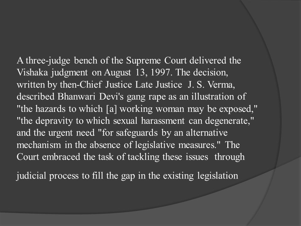 A three-judge bench of the Supreme Court delivered the Vishaka judgment on August 13, 1997.
