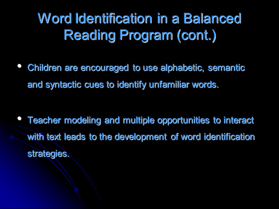 Word Identification in a Balanced Reading Program (cont.)