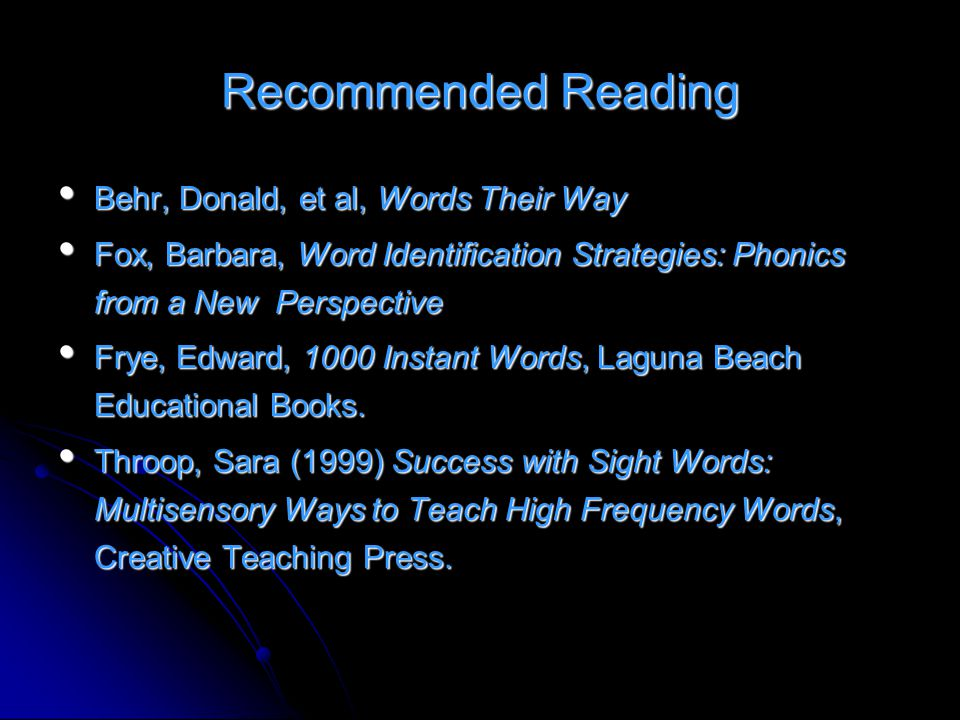 Recommended Reading Behr, Donald, et al, Words Their Way