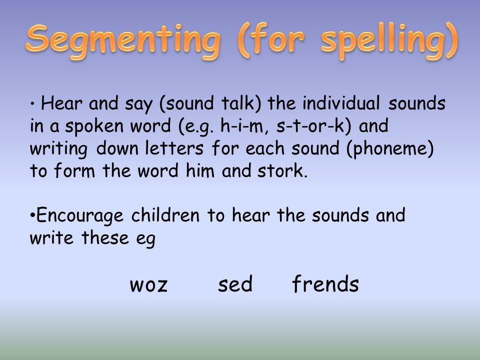 Segmenting (for spelling)
