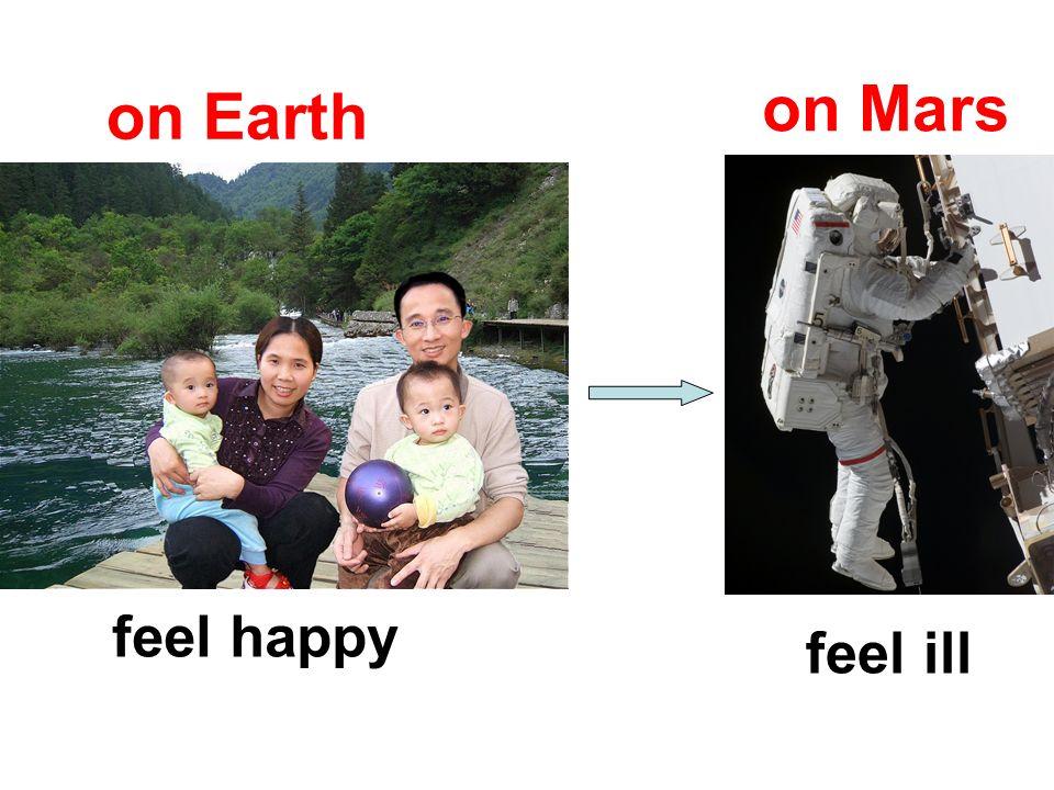on Mars on Earth feel happy feel ill