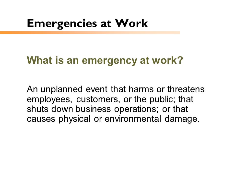 Emergencies at Work What is an emergency at work
