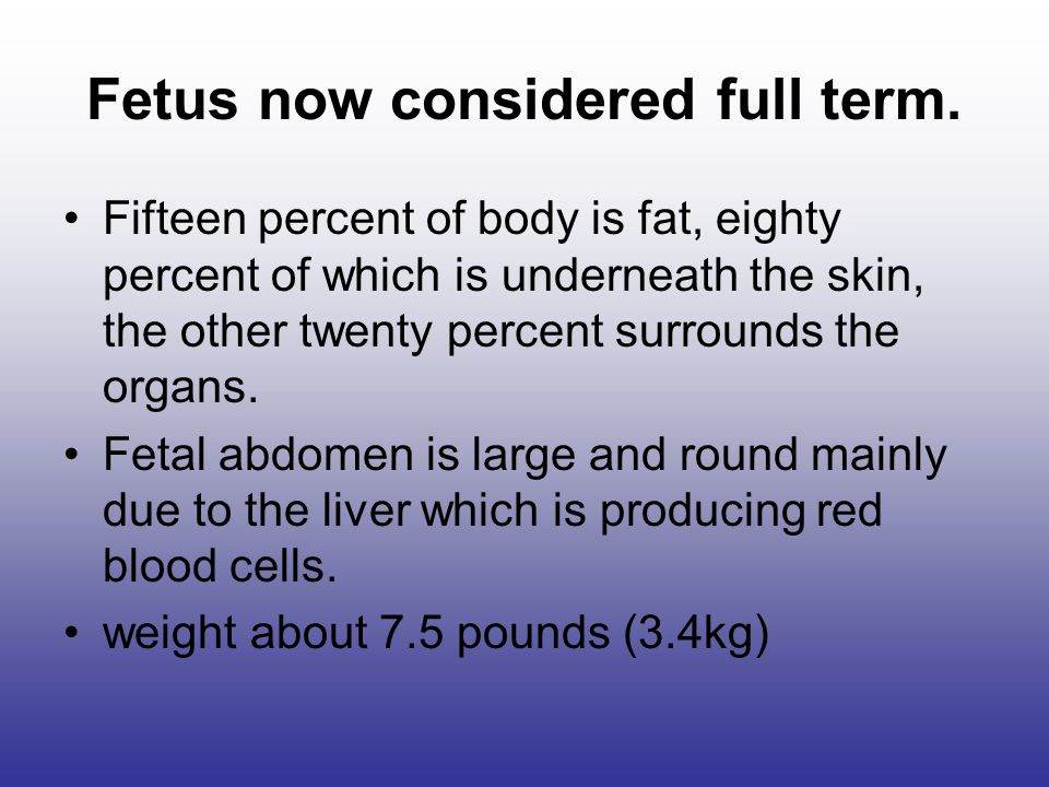 Fetus now considered full term.