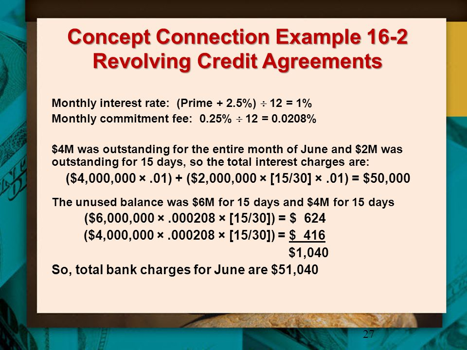 Concept Connection Example 16-2 Revolving Credit Agreements