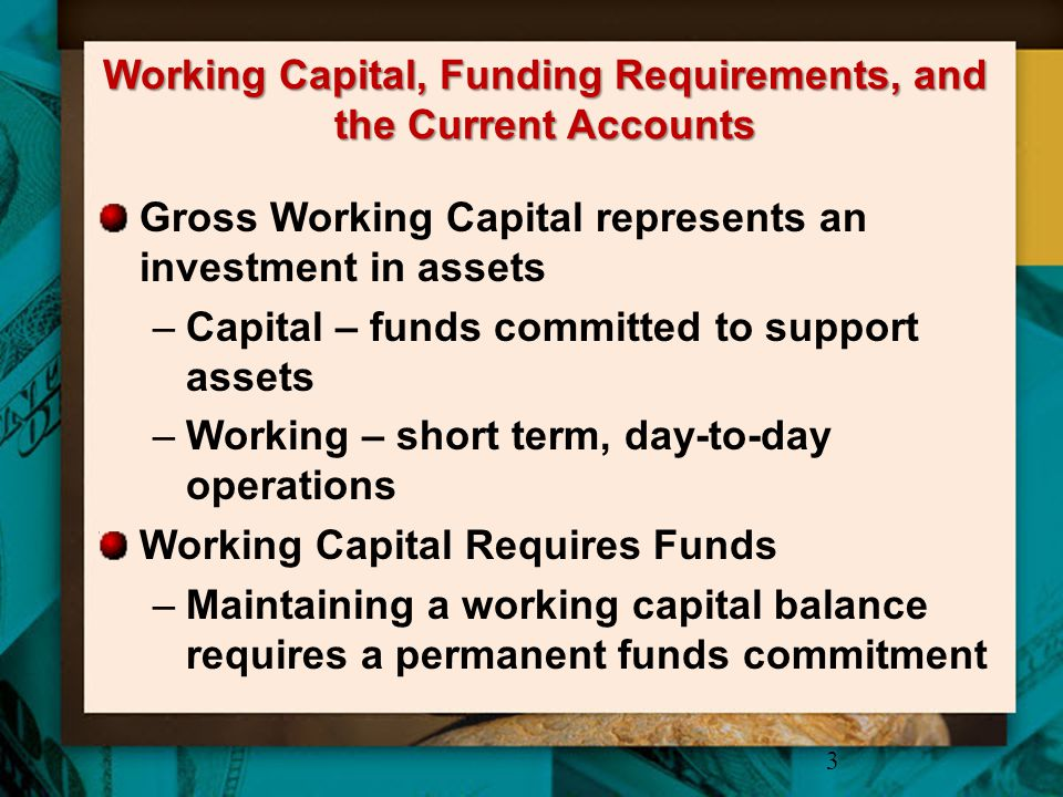 Working Capital, Funding Requirements, and the Current Accounts