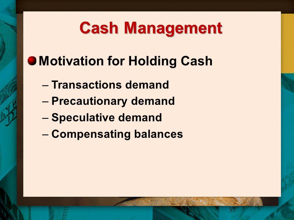 Cash Management Motivation for Holding Cash Transactions demand