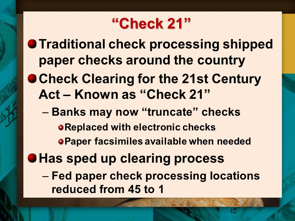 Check 21 Traditional check processing shipped paper checks around the country. Check Clearing for the 21st Century Act – Known as Check 21