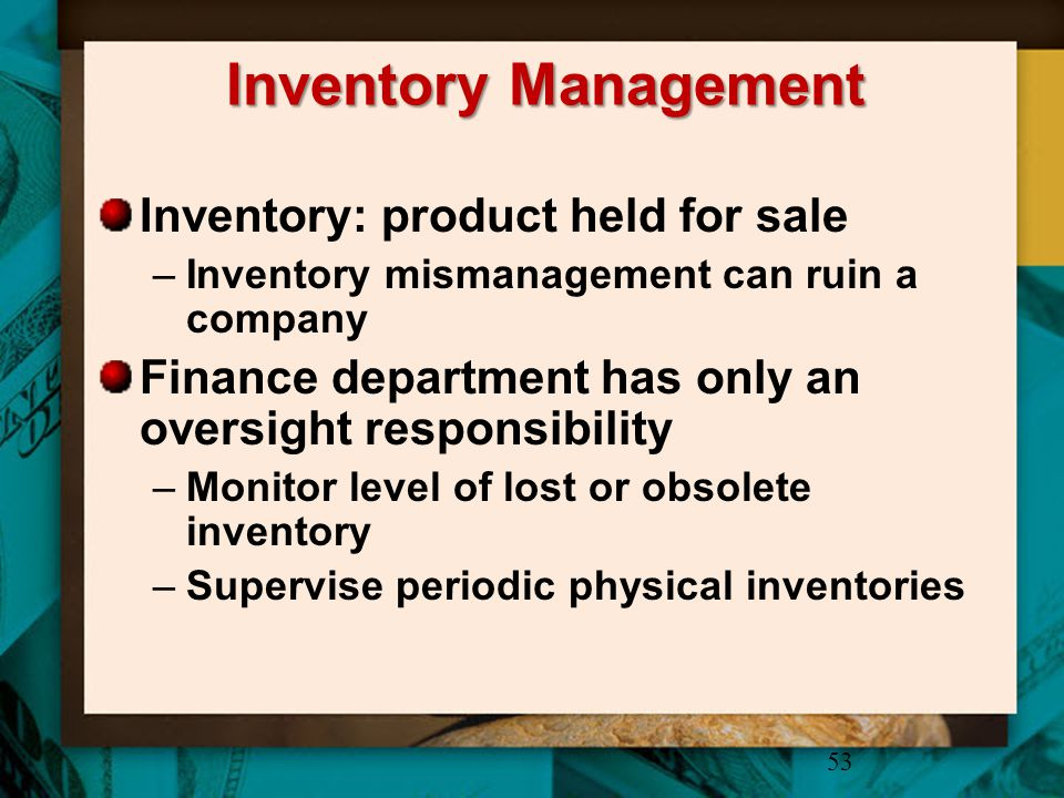 Inventory Management Inventory: product held for sale