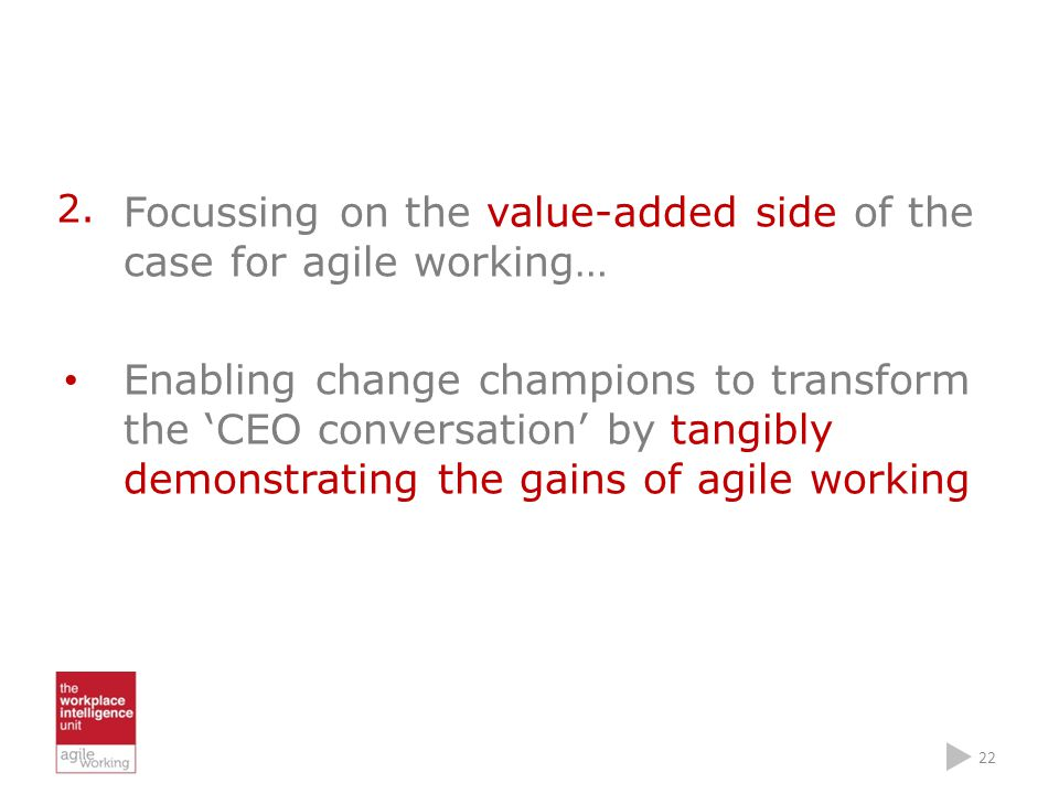 Focussing on the value-added side of the case for agile working…