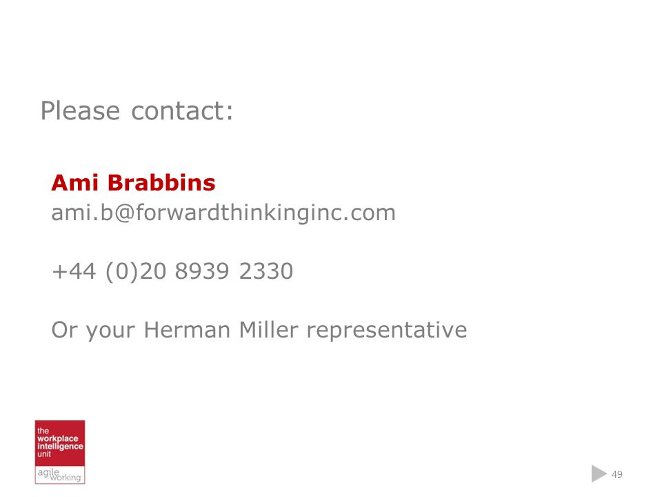 Please contact: Ami Brabbins ami.b@forwardthinkinginc.com