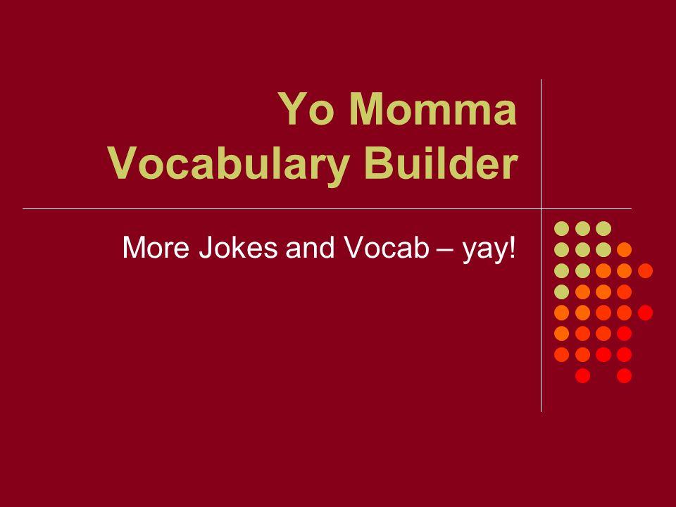 Yo Momma Vocabulary Builder
