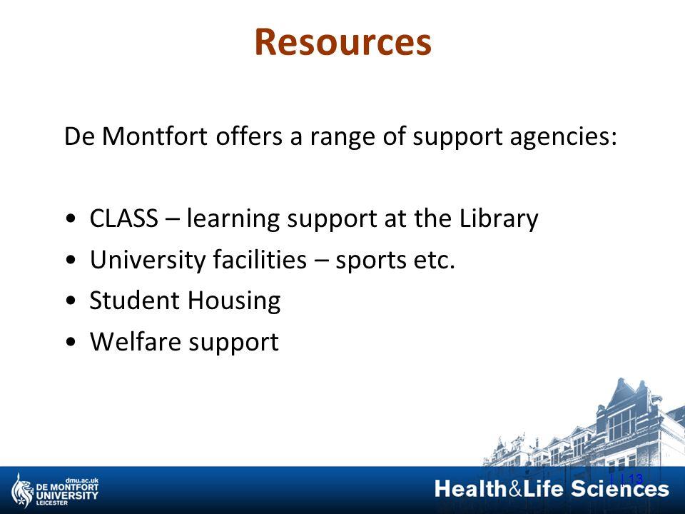 Resources De Montfort offers a range of support agencies: