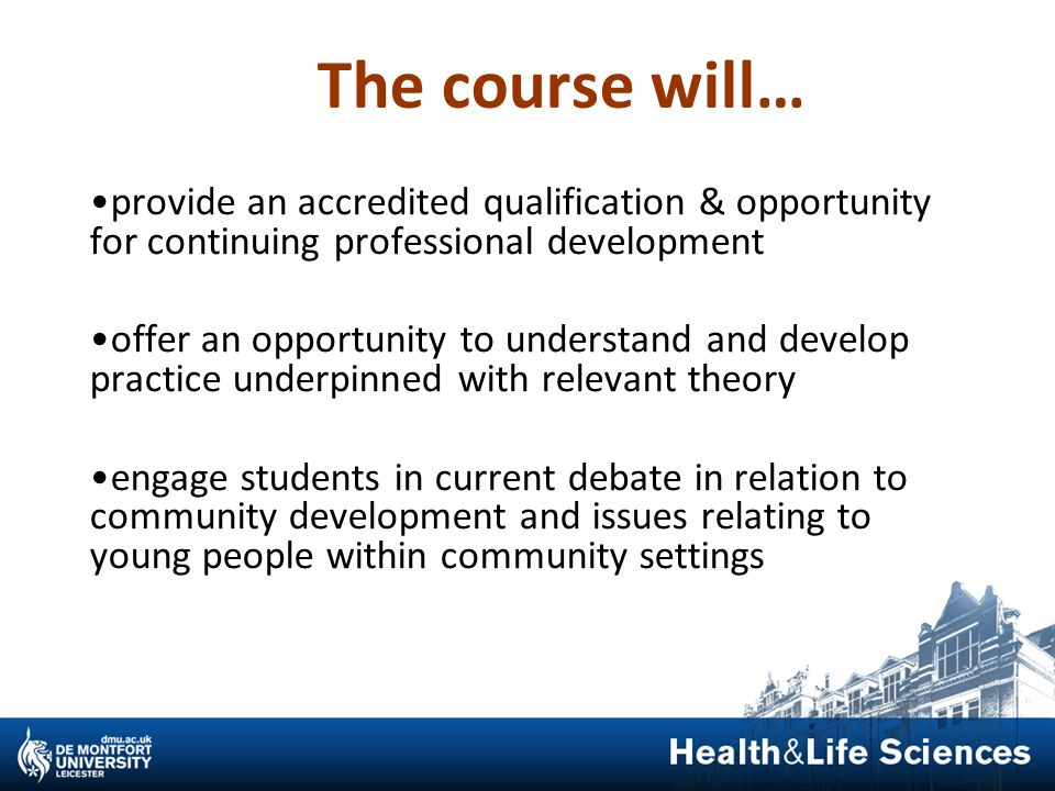 The course will… provide an accredited qualification & opportunity for continuing professional development.