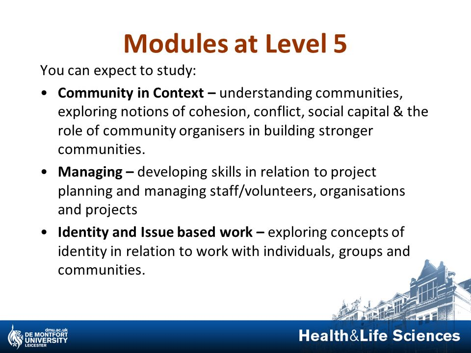 Modules at Level 5 You can expect to study: