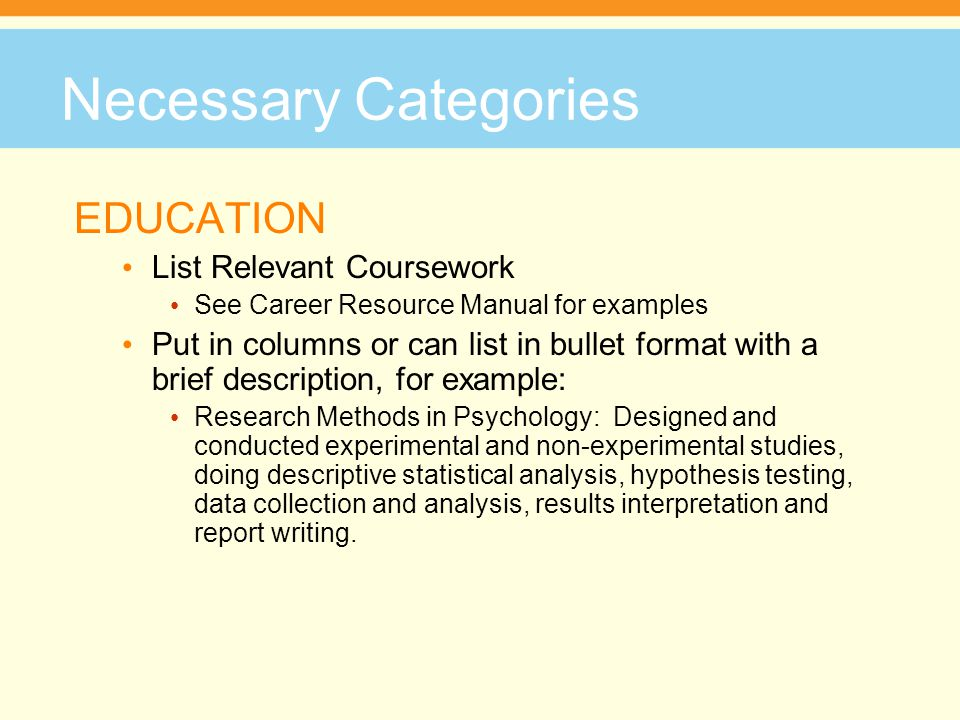 Necessary Categories EDUCATION List Relevant Coursework