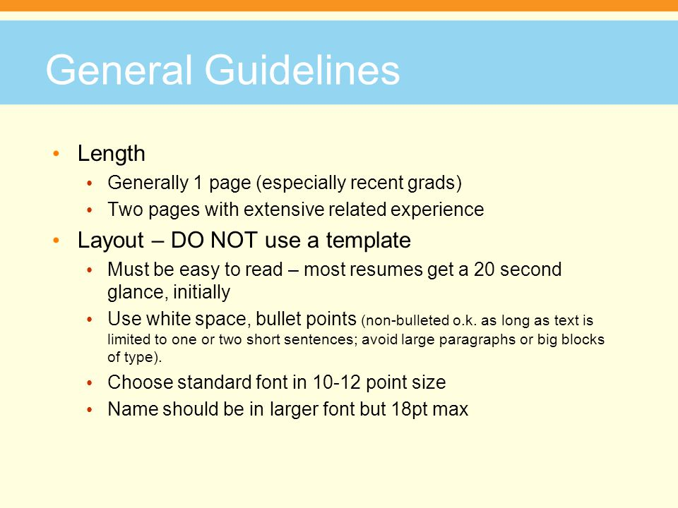 General Guidelines Length Layout – DO NOT use a template