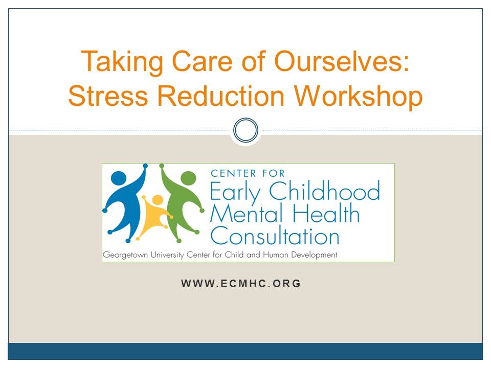 Taking Care of Ourselves: Stress Reduction Workshop