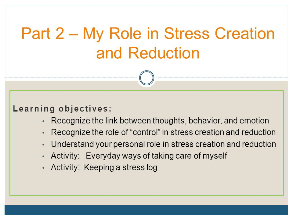 Part 2 – My Role in Stress Creation and Reduction
