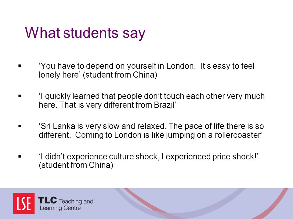 What students say 'You have to depend on yourself in London. It's easy to feel lonely here' (student from China)