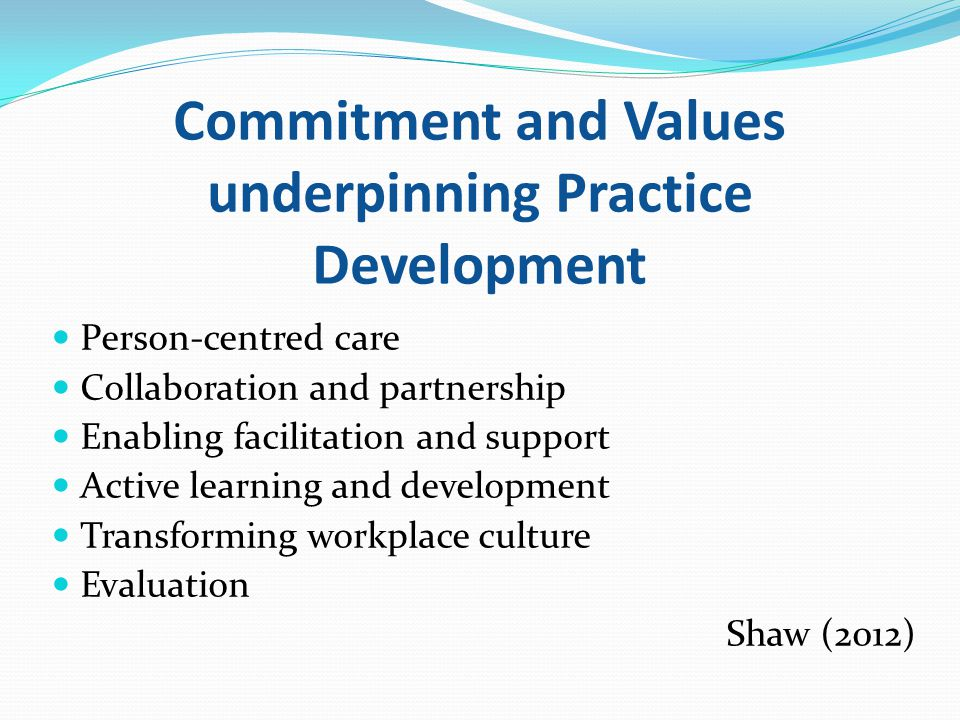 Commitment and Values underpinning Practice Development