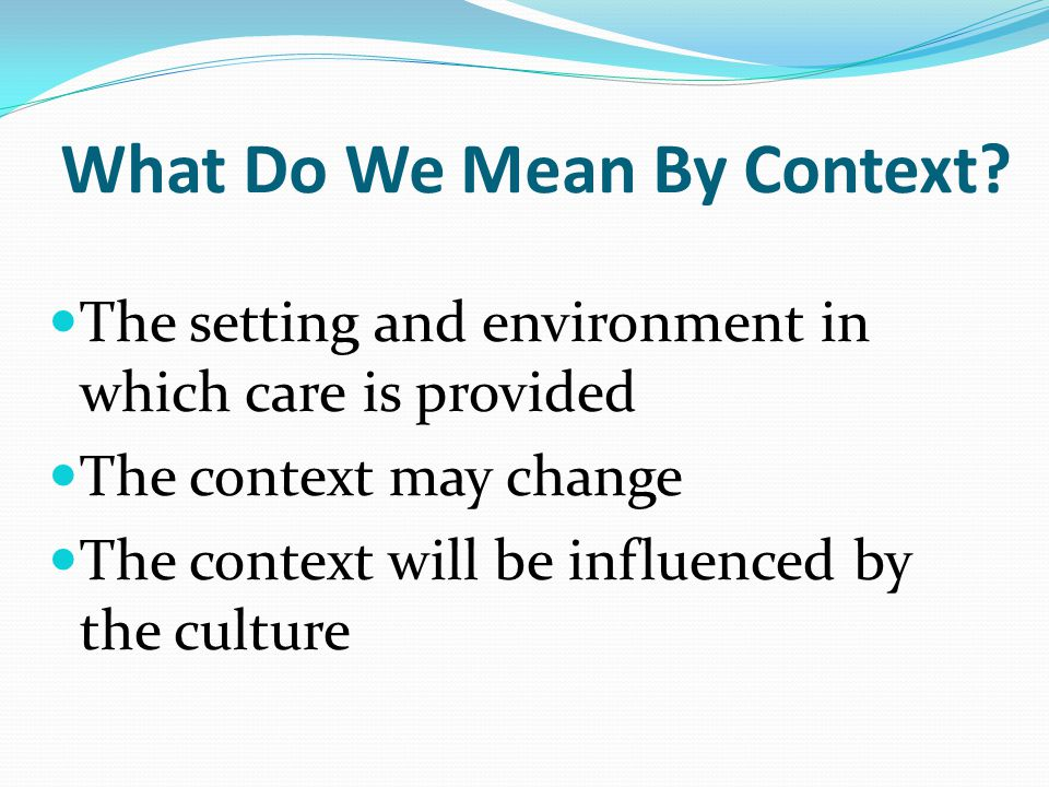 What Do We Mean By Context