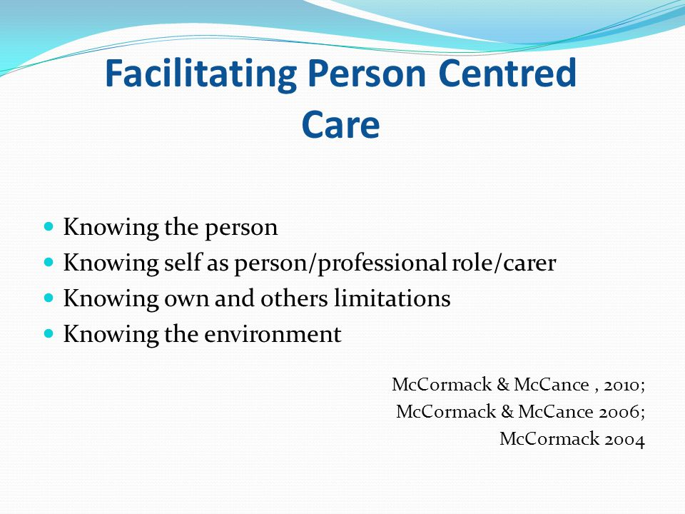 Facilitating Person Centred Care