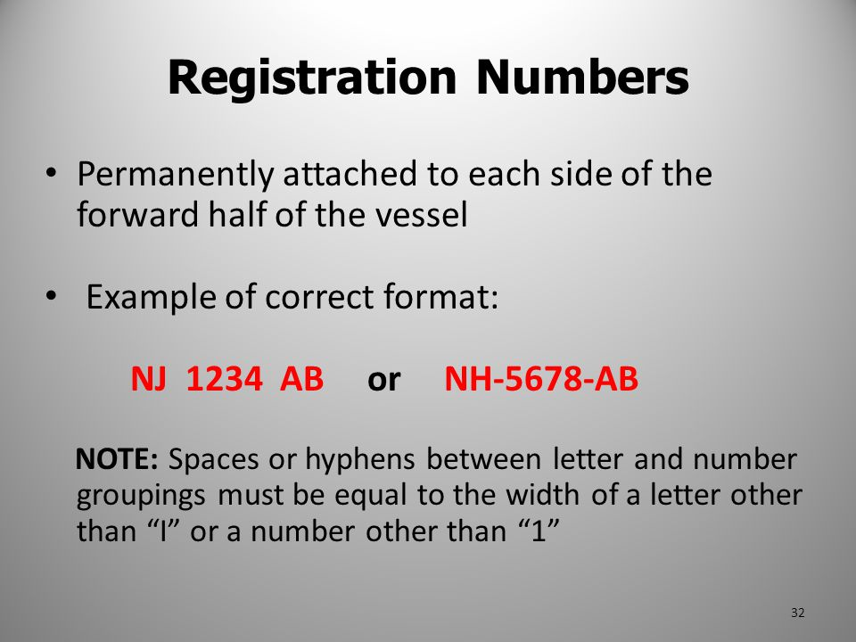Registration Numbers Permanently attached to each side of the forward half of the vessel. Example of correct format: