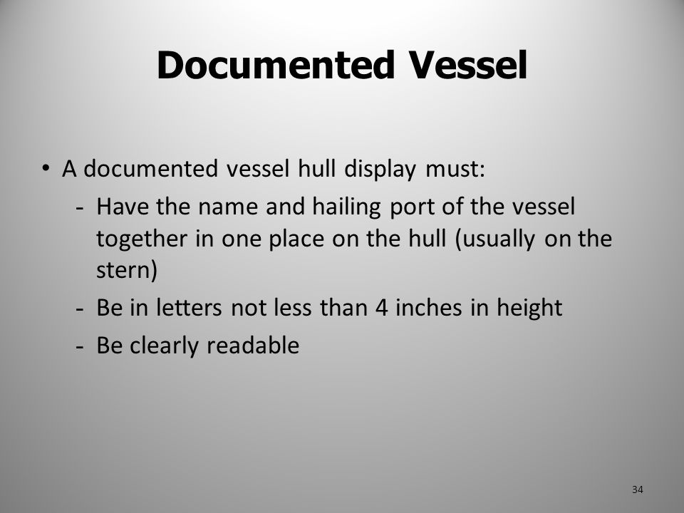 Documented Vessel A documented vessel hull display must: