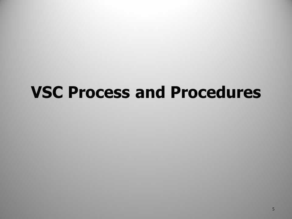 VSC Process and Procedures