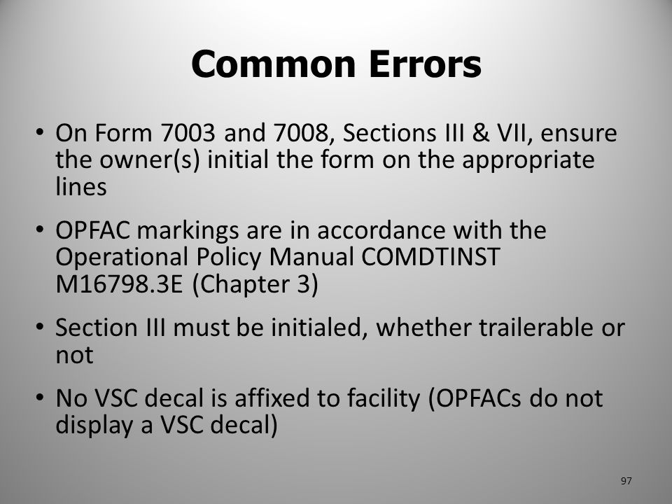 Common Errors On Form 7003 and 7008, Sections III & VII, ensure the owner(s) initial the form on the appropriate lines.