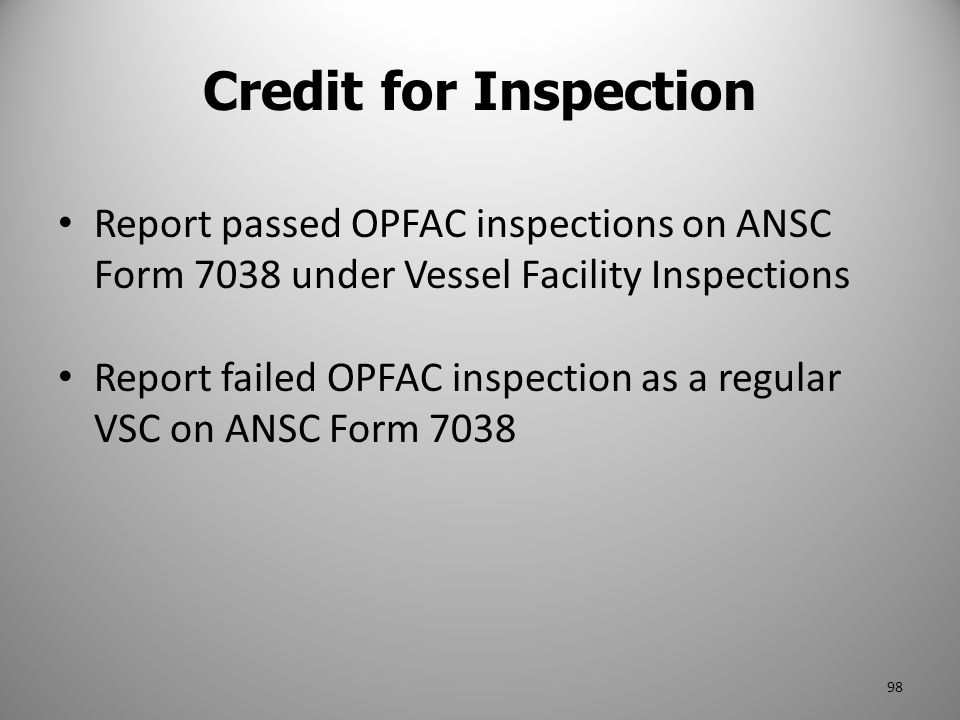Credit for Inspection Report passed OPFAC inspections on ANSC Form 7038 under Vessel Facility Inspections.