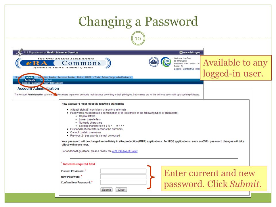 Changing a Password Available to any logged-in user.