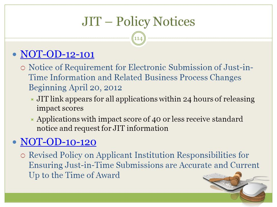 JIT – Policy Notices NOT-OD-12-101 NOT-OD-10-120
